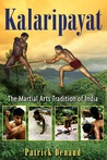 Kalaripayat: The Martial Arts Tradition of India