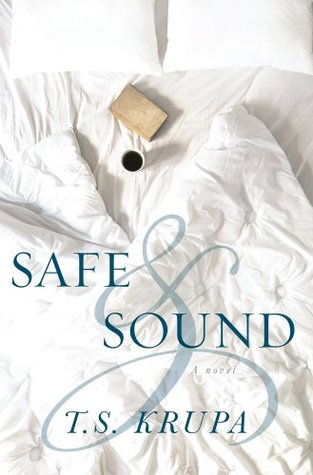 Safe & Sound: A Novel