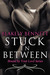 Stuck in Between (Bound by ...