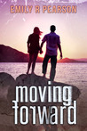 Moving Forward by Emily R. Pearson
