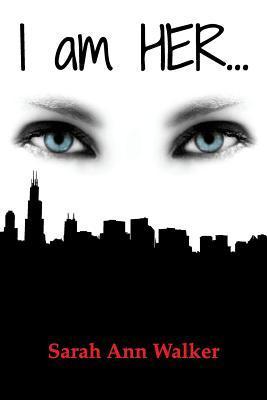 I Am Her... (2012) by Sarah Ann Walker