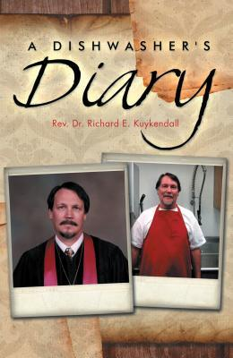 A Dishwashers Diary  by  Richard E Kuykendall