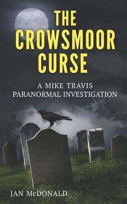 The Crowsmoor Curse (Mike Travis: Paranormal Investigator, #1)