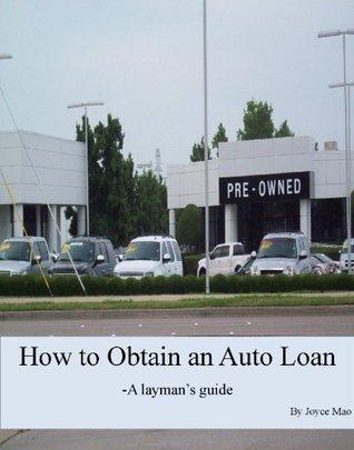 How to Obtain an Auto Loan  by  Joyce Mao