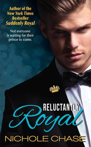 Review: Reluctantly Royal (Suddenly #3) by Nichole Chase