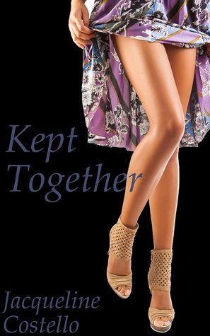 Kept Together Jacqueline Costello