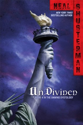 Undivided (Unwind Dystology #4) by Neal Shusterman, Book Review
