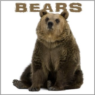 Bears: Pictures and facts about the brown bear  by  A+ Book Reports