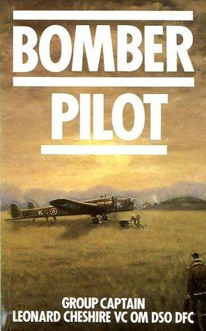 Bomber Pilot  by  Leonard Cheshire