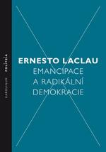 Emancipace a radikální demokracie Ernesto Laclau