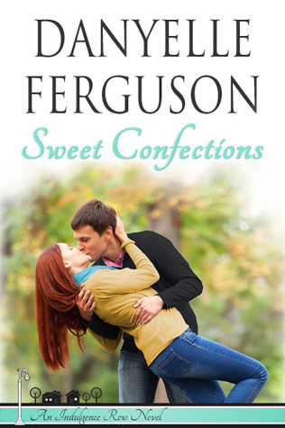 Sweet Confections (Indulgence Row #1)