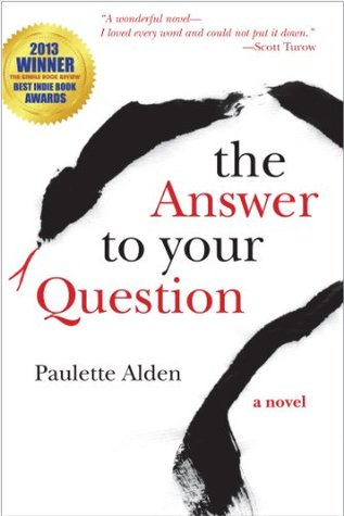 The Answer To Your Question (2014) by Paulette Bates Alden