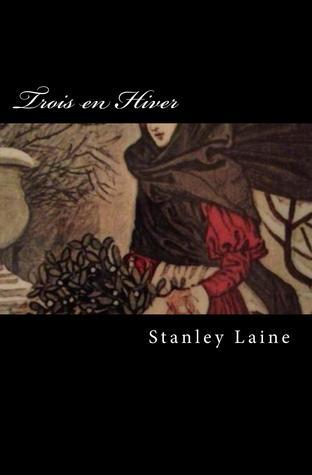 Trois En Hiver Stanley Laine