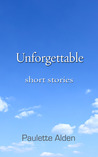 Unforgettable: Short Stories