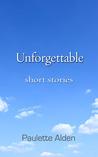 Unforgettable: Short Stories