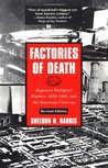 Factories of Death: Japanese Biological Warfare 1932-45 & the American Cover-up