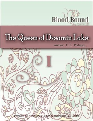 The Queen of Dreamin Lake  by  E. L. Predigree