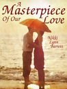 A Masterpiece of Our Love (The Masterpiece Trilogy, #1)