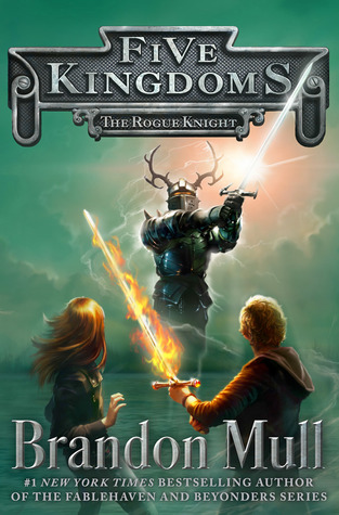 The Rogue Knight (Five Kingdoms, #2)