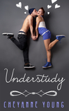 Understudy by Cheyanne Young