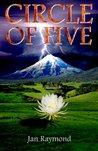 Circle of Five by Jan Raymond