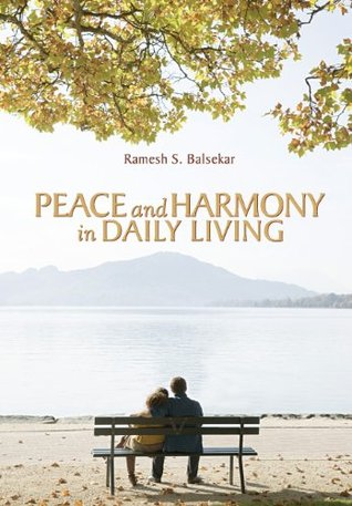Peace and Harmony in Daily Living  by  Ramesh Balsekar