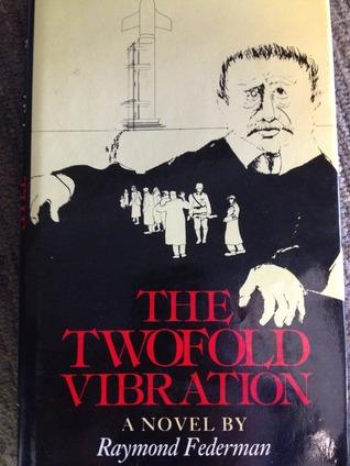 The Twofold Vibration  by  Raymond Federman