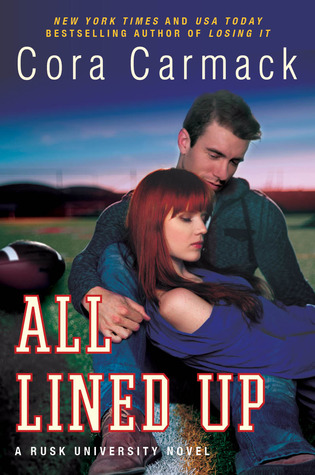 Review ~ All Lined Up (Rusk University #1) by Cora Carmack