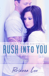 Rush Into You by Brianna Lee