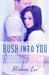 Rush Into You