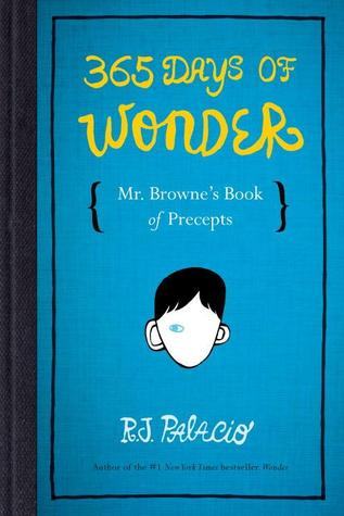 365 Days of Wonder: Mr. Browne's Book of Precepts - R.J. Palacio