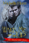 Wake Me Up - A Tainted Ink Novel - Book 1
