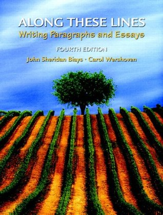 Along These Lines: Writing Paragraphs and Essays (with MyWritingLab Student Access Code Card) (4th Edition)  by  John Biays