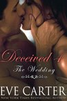 Deceived 4 - The Wedding (Deceived, #4)