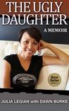 The Ugly Daughter: A Memoir