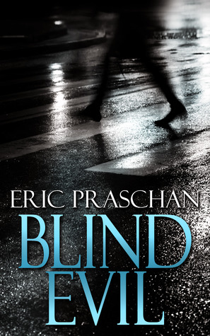 Blind Evil by Eric Praschan
