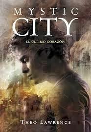 El Último Corazón (Mystic City, #2)