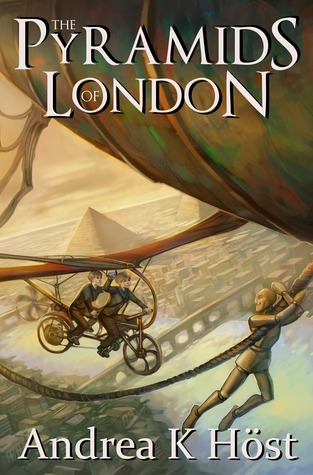 The Pyramids of London by Andrea K. Höst