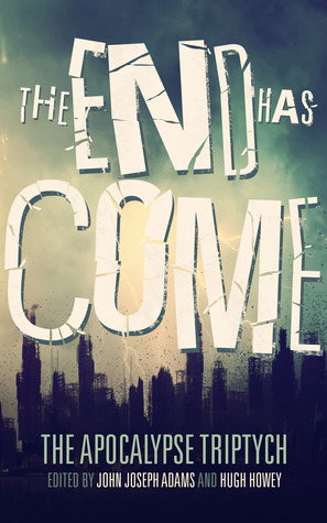 The End Has Come (The Apocalypse Triptych, #3)