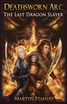 The Last Dragon Slayer (Deathsworn Arc, #1)