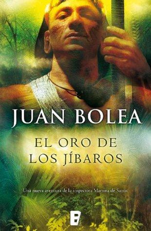 El oro de los jíbaros Juan Bolea