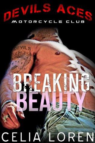 Breaking Beauty: Devils Aces MC (2014) by Celia Loren