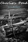 Charlie's Pond by C.L. Heckman