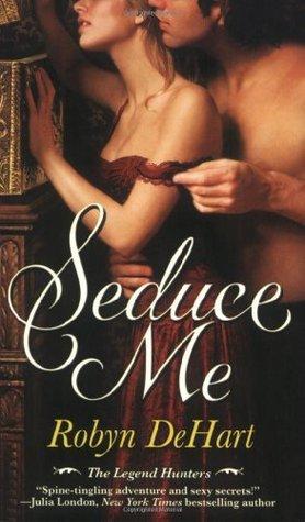 Seduce Me by Robyn DeHart