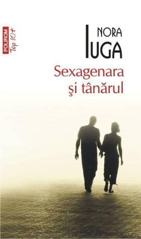 Sexagenara şi tânărul Nora Iuga