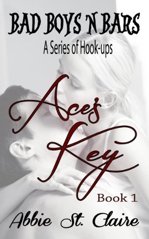 Aces Key (Bad Boys N Bars #1)  by Abbie St. Claire  />