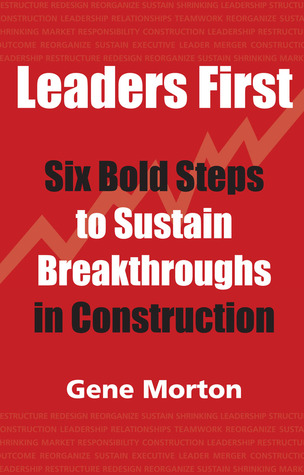 Leaders First by Gene  Morton