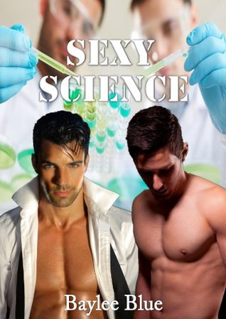 Sexy Science  by  Baylee Blue