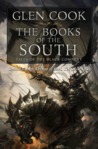 The Books of the South (The Chronicles of the Black Company, #3.5-5)