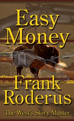 Easy Money - A Frank Roderus Western